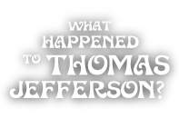 What Happened To Thomas Jefferson