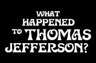 What Happened To Thomas Jefferson